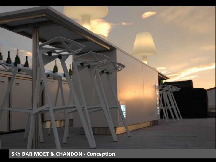 SKY BAR MOET & CHANDON - Conception<br />