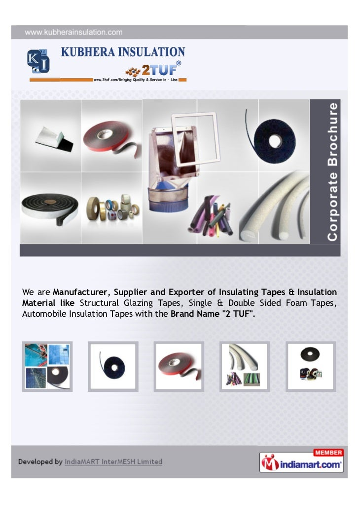 We are Manufacturer, Supplier and Exporter of Insulating Tapes & InsulationMaterial like Structural Glazing Tapes, Single ...