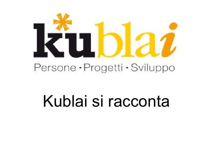Kublai si racconta