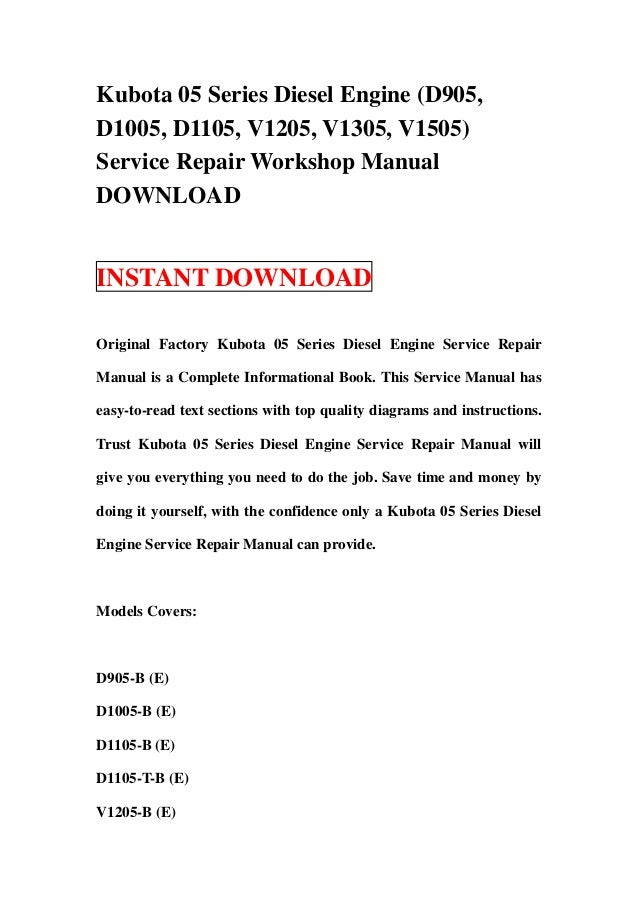 kubota 05 series diesel engine d905 d1005 d1105 v1205 v1305 v15 rh slideshare net kubota d905 maintenance manual kubota d905 maintenance manual