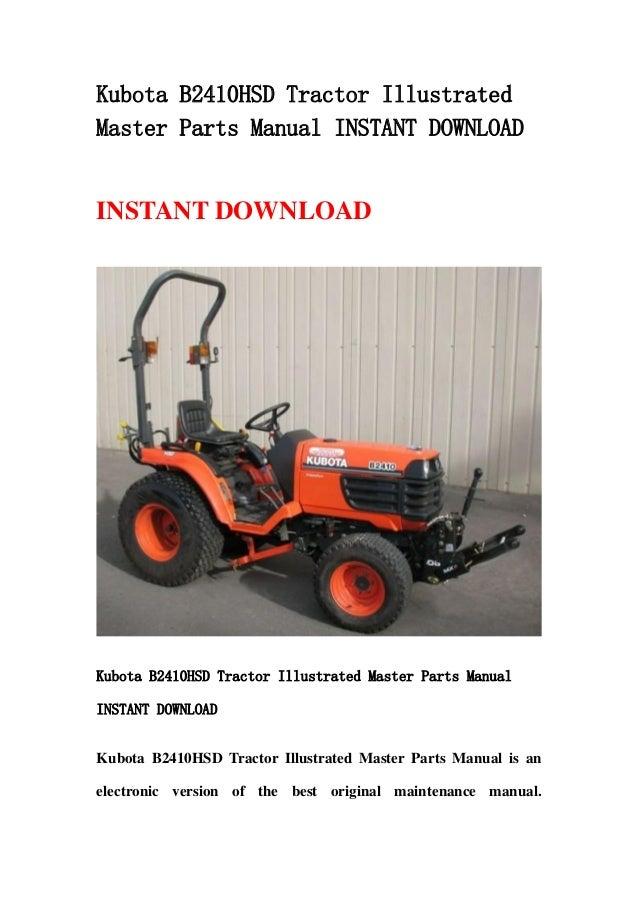 Kubota B2410HSD Tractor IllustratedMaster Parts Manual INSTANT DOWNLOADINSTANT DOWNLOADKubota B2410HSD Tractor Illustrated...