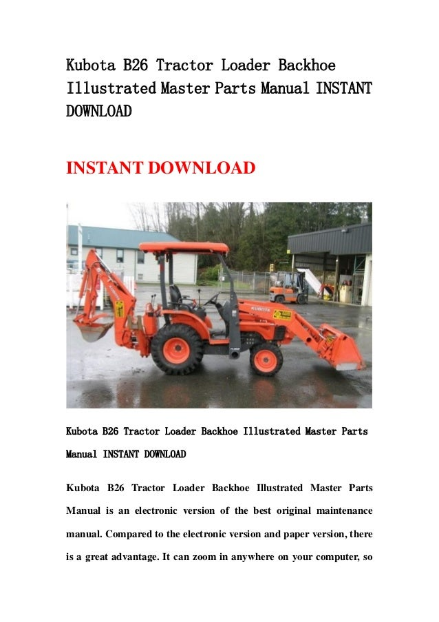 Kubota B26 Tractor Loader Backhoe Illustrated Master Parts