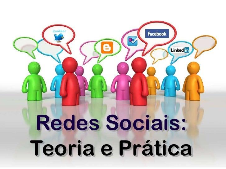 Redes Sociais:<br />Teoria e Prática<br />
