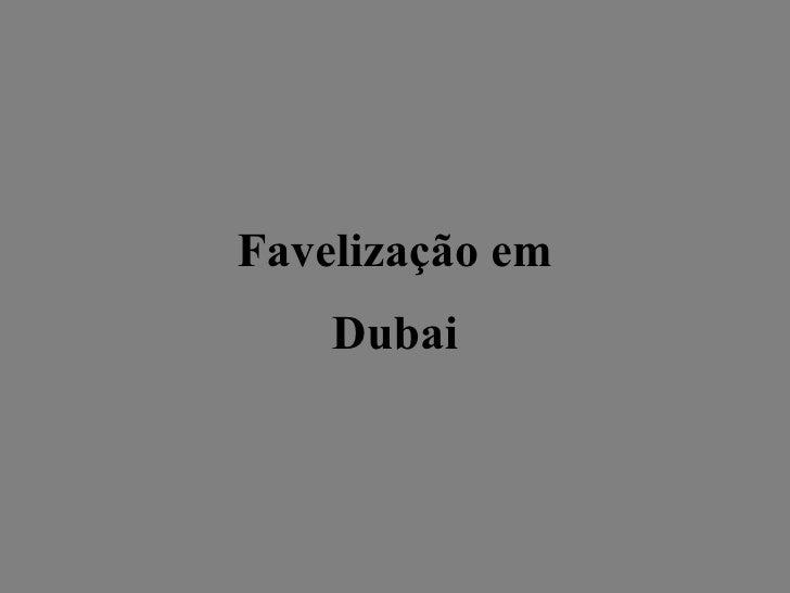 Favelização em Dubai