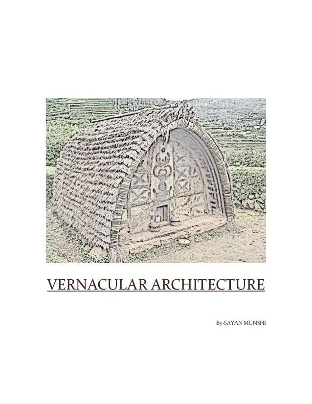 VERNACULAR ARCHITECTURE By-SAYAN MUNSHI
