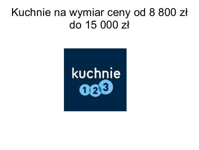 Kuchnie na wymiar ceny od 8 800 zł do 15 000 zł -> Kuchnie Gazowe Mastercook Ceny