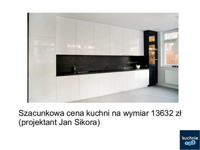 kuchnie na wymiar ceny od 8 800 z� do 15 000 z�