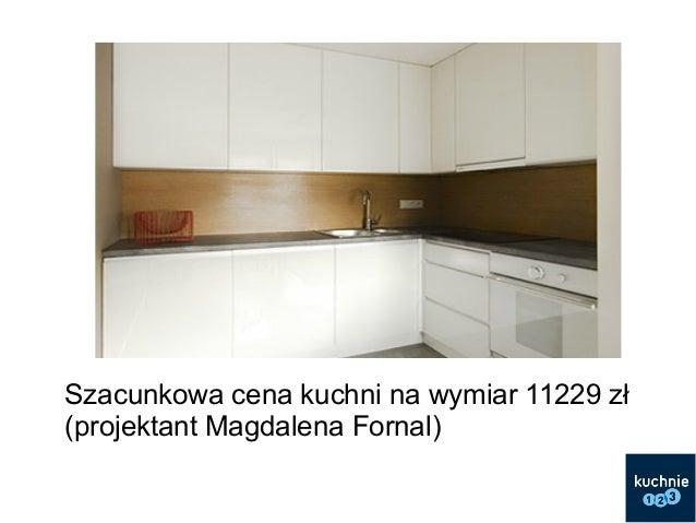 Kuchnie Na Wymiar Ceny Od 8 800 Zl Do 15 000 Zl