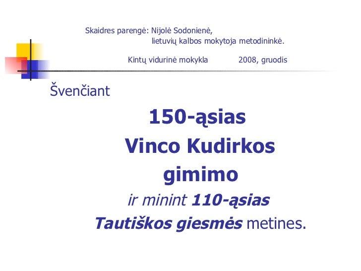 Skaidres parengė: Nijolė Sodonienė,    lietuvių kalbos mokytoja metodininkė.     Kintų vidurinė mokykla  2008, gruodis <ul...