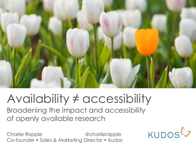 Availability ≠ accessibility Broadening the impact and accessibility of openly available research Charlie Rapple @charlier...