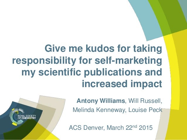 Give me kudos for taking responsibility for self-marketing my scientific publications and increased impact Antony Williams...