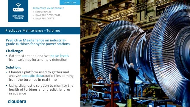 27© Cloudera, Inc. All rights reserved. Predictive Maintenance on industrial- grade turbines for hydro power stations Chal...
