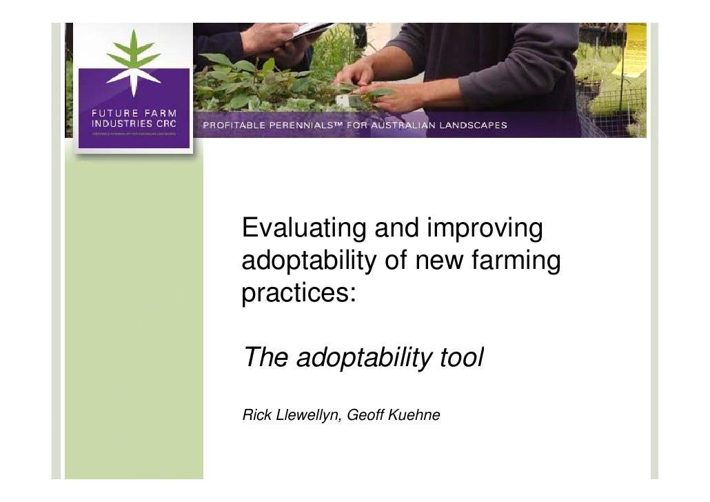 Evaluating and improving adoptability of new f  d t bilit f        farming                         i practices:  The adopt...