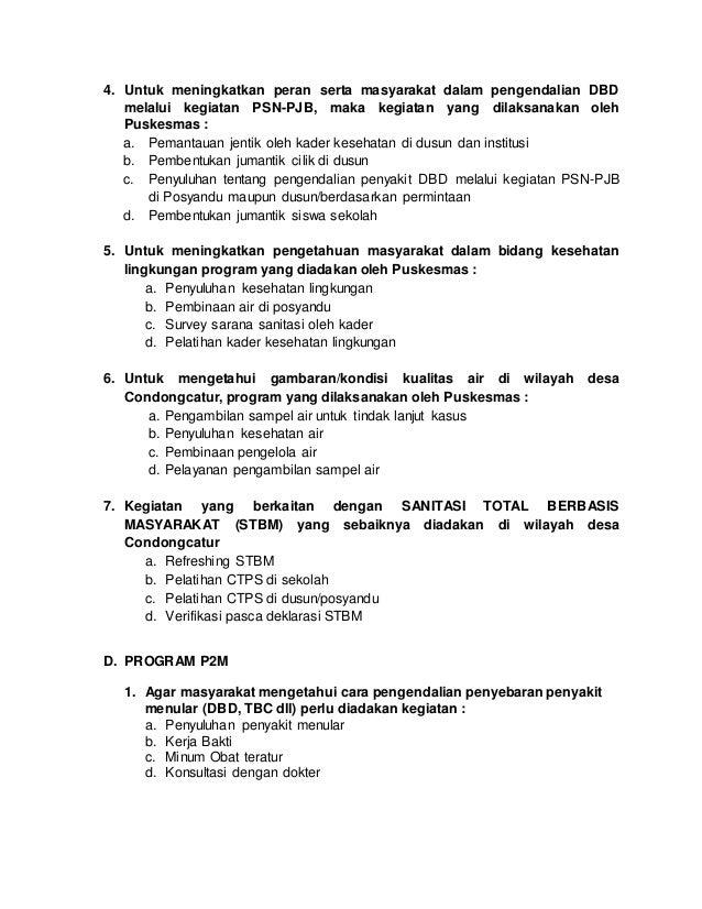 4. Untuk meningkatkan peran serta masyarakat dalam pengendalian DBD melalui kegiatan PSN-PJB, maka kegiatan yang dilaksana...