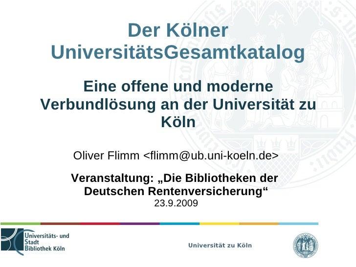 Der Kölner  UniversitätsGesamtkatalog      Eine offene und moderne Verbundlösung an der Universität zu                Köln...