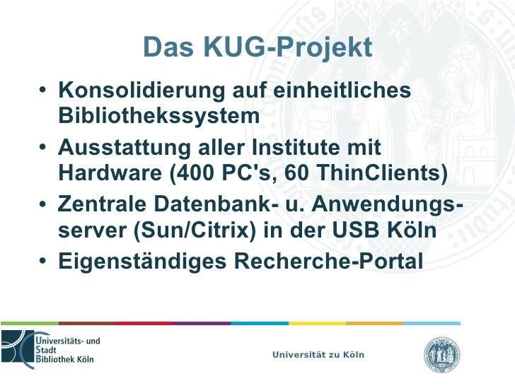 Der Kölner UniversitätsGesamtkatalog (KUG) Slide 3