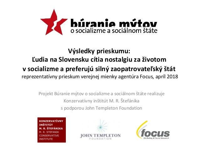 Výsledky prieskumu: Ľudia na Slovensku cítia nostalgiu za životom v socializme a preferujú silný zaopatrovateľský štát rep...