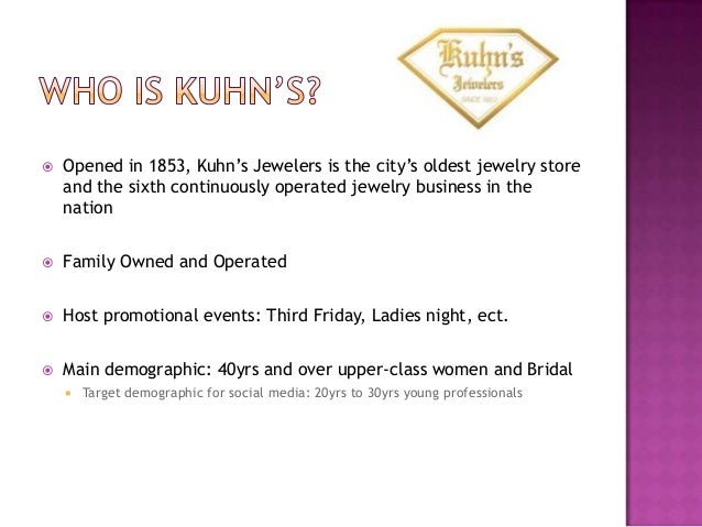    Opened in 1853, Kuhn's Jewelers is the city's oldest jewelry store    and the sixth continuously operated jewelry busi...