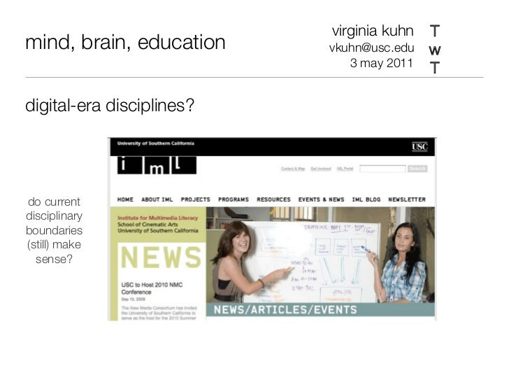 virginia kuhn Tmind, brain, education     vkuhn@usc.edu w                              3 may 2011                         ...