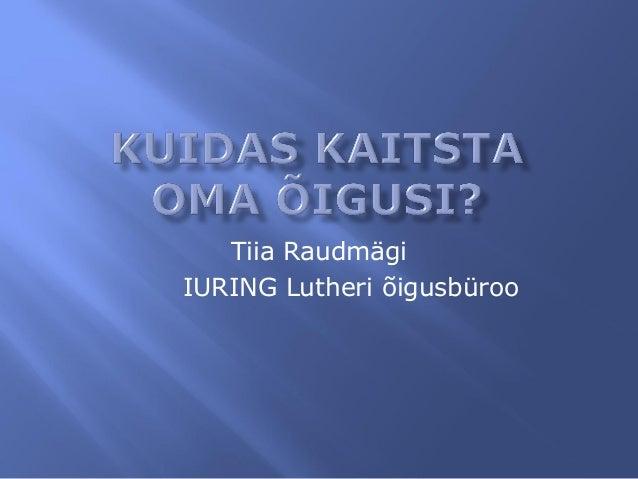 Tiia Raudmägi IURING Lutheri õigusbüroo