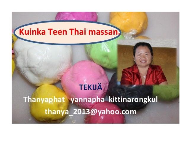 Kuinka Teen Thai massan.TEKIJÄThanyaphat yannapha kittinarongkulthanya_2013@yahoo.com
