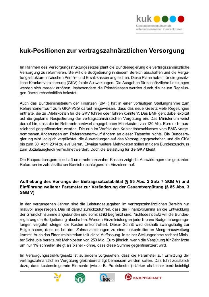 kuk-Positionen zur vertragszahnärztlichen VersorgungIm Rahmen des Versorgungsstrukturgesetzes plant die Bundesregierung di...