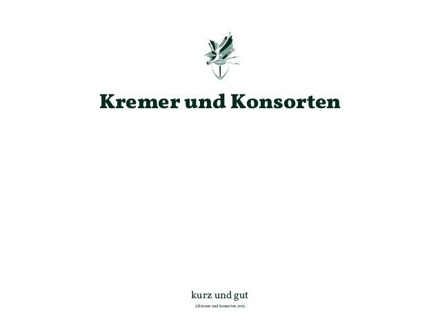 Kremer und Konsorten kurz und gut ©Kremer und konsorten 2013