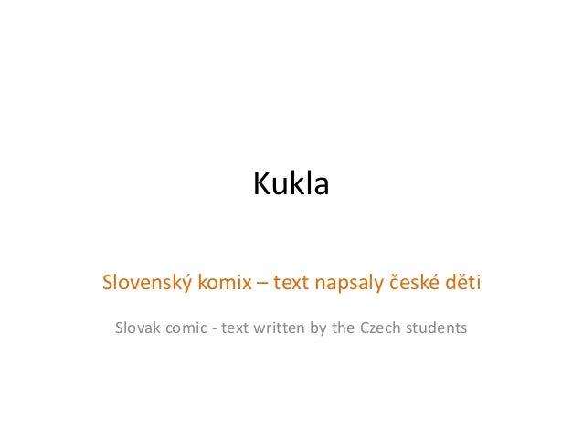 Kukla Slovenský komix – text napsaly české děti Slovak comic - text written by the Czech students