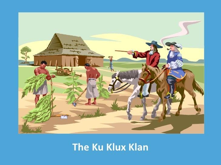 The Ku Klux Klan<br />