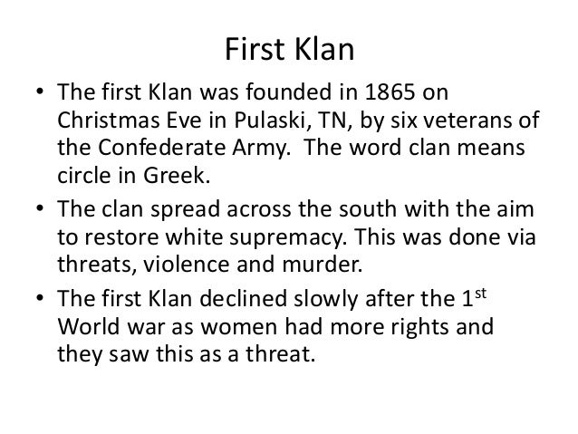 an overview of the ku klux klans history after the world war one Ku klux klan is classified by british dictionary means a secret organization of white southerners created after the civil war to fight back emancipation and northern domination they started a ku klux klan to put fear and terrified the innocent black americans after they lost confederate war.