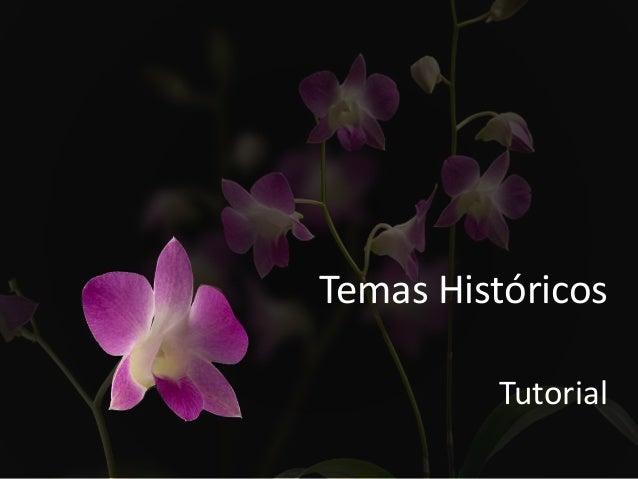 Temas Históricos Tutorial
