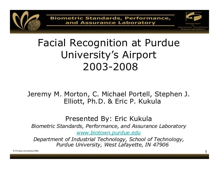Facial Recognition at Purdue                             University's Airport                                 2003-2008   ...
