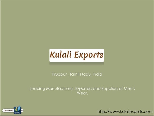 Tiruppur , Tamil Nadu, IndiaLeading Manufacturers, Exporters and Suppliers of Men's                        Wear.          ...