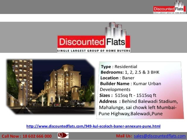 http://www.discountedflats.com/949-kul-ecoloch-baner-annexure-pune.htmlCall Now : 18 602 666 000                          ...