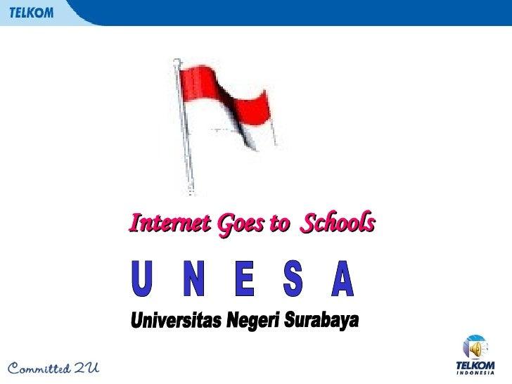 Internet Goes to  Schools Universitas Negeri Surabaya U  N  E  S  A
