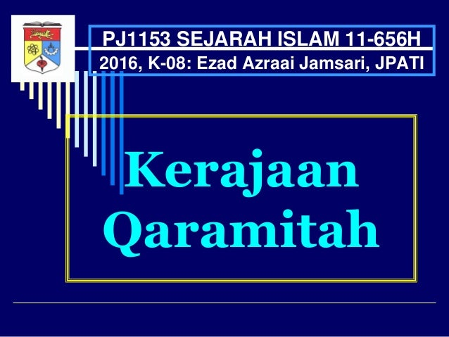 Kerajaan Qaramitah PJ1153 SEJARAH ISLAM 11-656H 2016, K-08: Ezad Azraai Jamsari, JPATI
