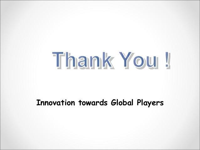 Innovation towards Global Players