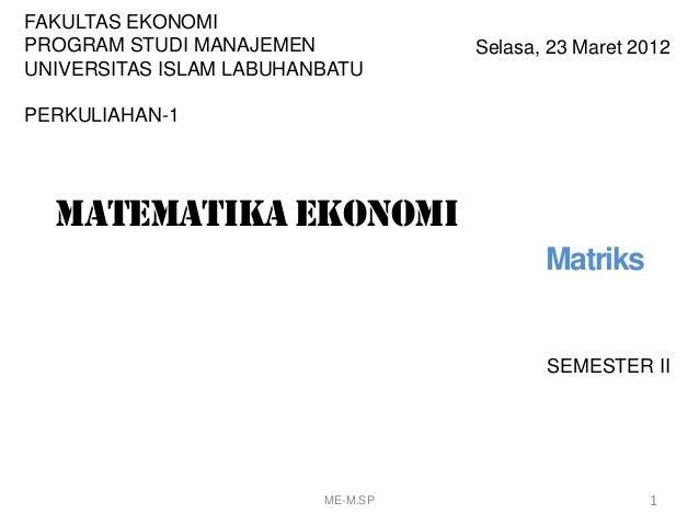 SEMESTER II 1 Selasa, 23 Maret 2012 FAKULTAS EKONOMI PROGRAM STUDI MANAJEMEN UNIVERSITAS ISLAM LABUHANBATU PERKULIAHAN-1 M...