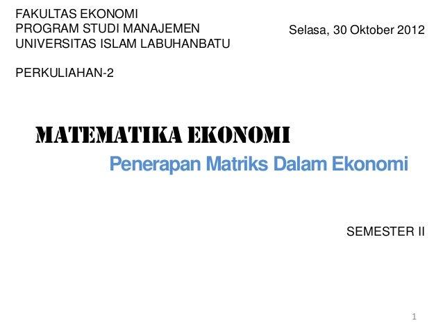 SEMESTER II 1 Selasa, 30 Oktober 2012 FAKULTAS EKONOMI PROGRAM STUDI MANAJEMEN UNIVERSITAS ISLAM LABUHANBATU PERKULIAHAN-2...