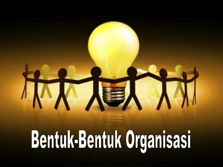 • Struktur Organisasi• Bentuk Struktur Organisasi
