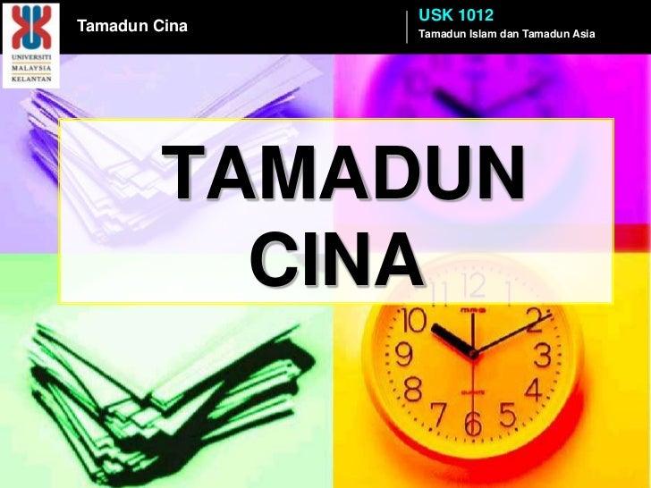 USK 1012Tamadun Cina   Tamadun Islam dan Tamadun Asia         TAMADUN           CINA