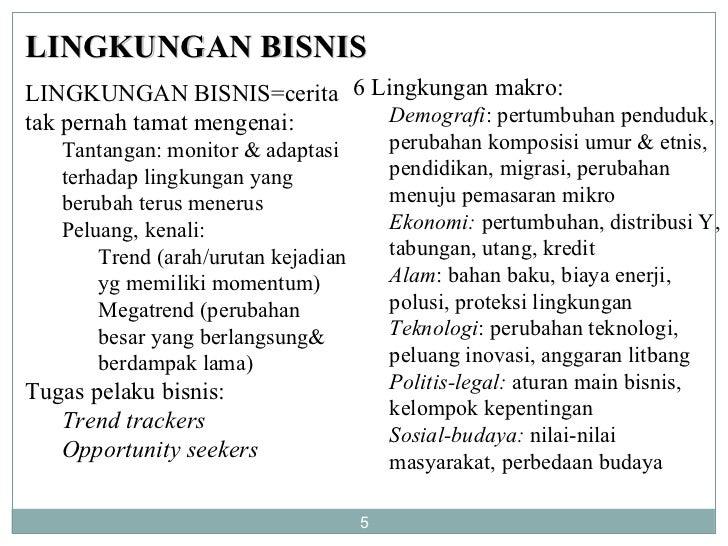 LINGKUNGAN BISNIS <ul><li>LINGKUNGAN BISNIS=cerita tak pernah tamat mengenai: </li></ul><ul><ul><li>Tantangan: monitor & a...