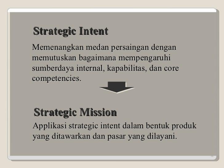 Memenangkan medan persaingan dengan memutuskan bagaimana mempengaruhi sumberdaya internal, kapabilitas, dan core competenc...