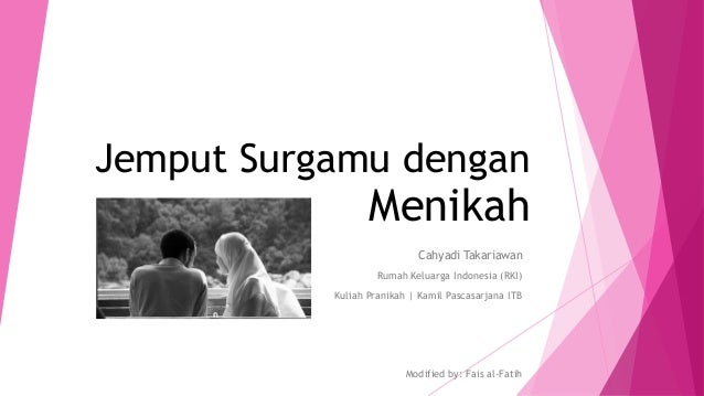 Jemput Surgamu dengan  Menikah  Cahyadi Takariawan  Rumah Keluarga Indonesia (RKI)  Kuliah Pranikah   Kamil Pascasarjana I...