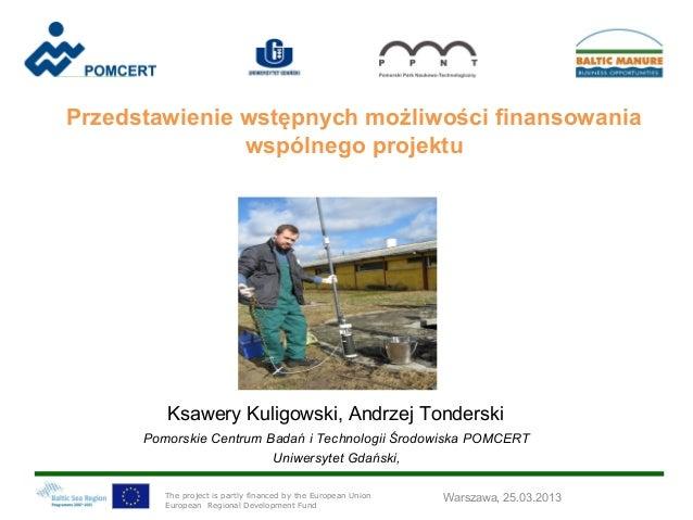Przedstawienie wstępnych możliwości finansowania               wspólnego projektu         Ksawery Kuligowski, Andrzej Tond...