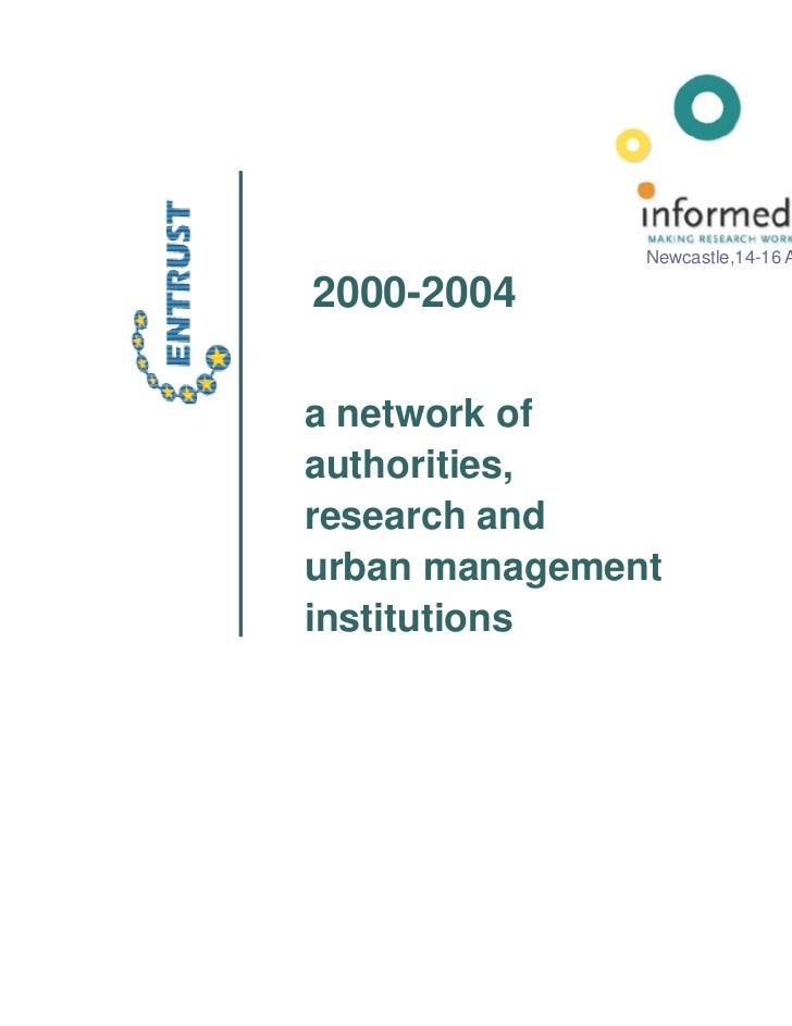 Newcastle,14-16 April 20102000-2004a network ofauthorities,research andurban managementinstitutions