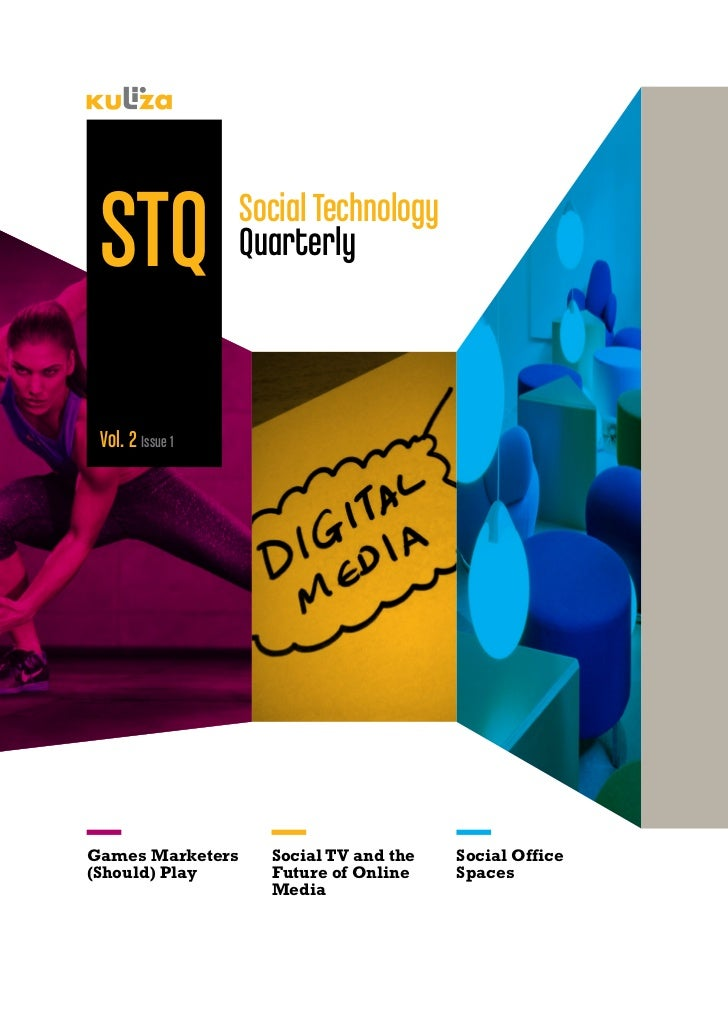 STQ              Social Technology                  Quarterly Vol. 2 Issue 1Games Marketers     Social TV and the   Social...