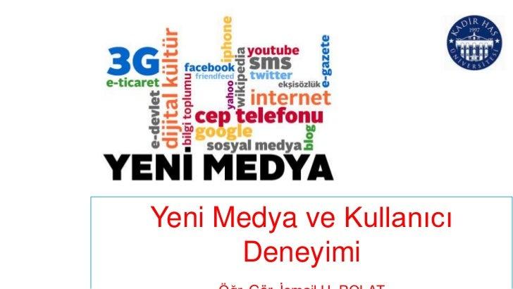Yeni Medya ve Kullanıcı      Deneyimi