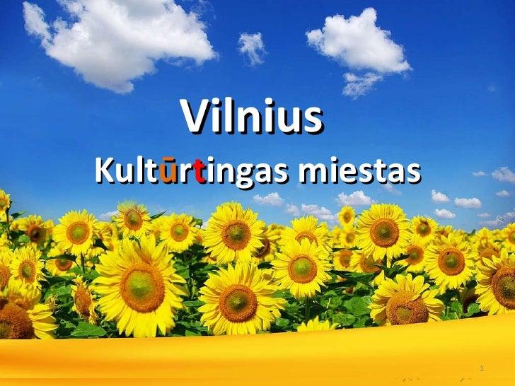 Vilnius  Kult ū r t ingas  miestas