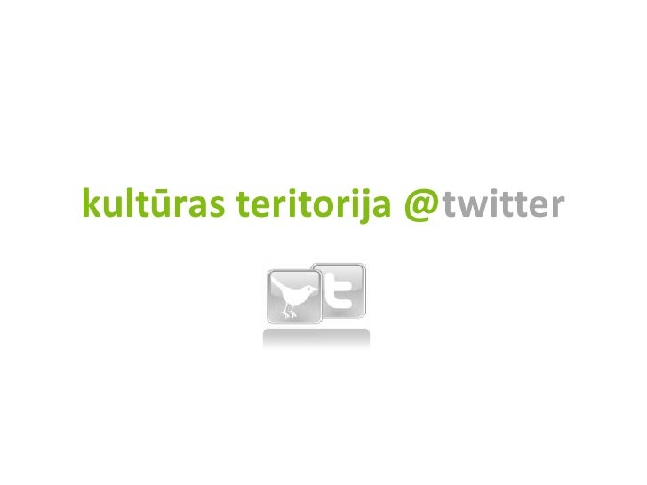 kultūras teritorija @twitter<br />